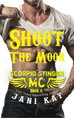 Title: Shoot the Moon Series: Scorpio Stinger MC #6 Author: Jani Kay Genre: Romantic Suspense Release Date: December 5, 2016 Blurb Meet the anti-hero and the spitfire in SHOOT …