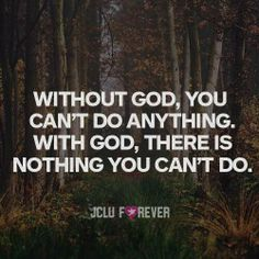 Without God.......With God............