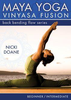 Maya Yoga Vinyasa Fusion- Back Bending Flow: For Beginner and Intermediate Practice