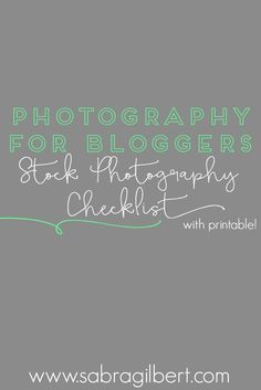 Photography For Bloggers: Stock Photography Checklist with FREE PRINTABLE