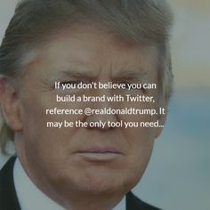 If you don't believe you can build a brand with Twitter, reference @realdonaldtrump. It may be the only tool you need…