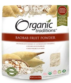 Baobab Fruit Powder by Organic Traditions.  Considered to be one of Africa's most important superfruits, Baobab has been a part of the traditional diet for centuries. Baobab is considered to be a nutritionally ideal, probiotic superfruit containing dietary Fibre, Calcium, Magnesium, Potassium, Vitamin C and an abundance of antioxidants with an ORAC value of 7,000-8,700 per 12 gram serving.   Certified Organic, Gluten-Free, Kosher, Vegan, Non-GMO and Raw.