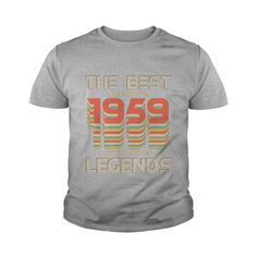 Legends The Best born in 1959 58th Birthday 58 Year Old Gift #gift #ideas #Popular #Everything #Videos #Shop #Animals #pets #Architecture #Art #Cars #motorcycles #Celebrities #DIY #crafts #Design #Education #Entertainment #Food #drink #Gardening #Geek #Hair #beauty #Health #fitness #History #Holidays #events #Home decor #Humor #Illustrations #posters #Kids #parenting #Men #Outdoors #Photography #Products #Quotes #Science #nature #Sports #Tattoos #Technology #Travel #Weddings #Women