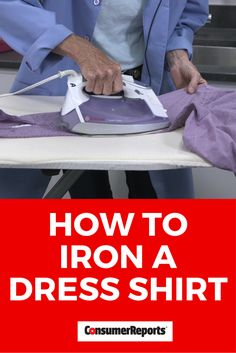 Save at the dry cleaner and iron that dress shirt yourself. Consumer Reports' textile expert shows you how to get a crisp, clean look in minutes.