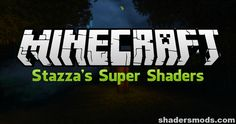 Stazza's Super Shaders is a very popular shader pack for the original Shaders Mod by Karyonix, and there's a good reason for this – it just works. While ma