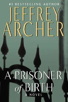 12 best jeffrey archer images on pinterest jeffrey archer books a prisoner of birth hardcover read it again books fandeluxe Images