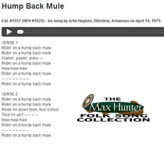 Hump Back Mule. Cat. #1557 (MFH #1025) - As sung by Arlin Hughes, Winslow, Arkansas on April 14, 1975. Courtesy: Missouri State University Archives, Springfield, MO (USA).