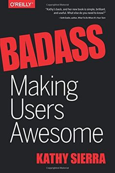 Badass: Making Users Awesome by Kathy Sierra http://smile.amazon.com/dp/1491919019/ref=cm_sw_r_pi_dp_5WGXvb0XHX8F0