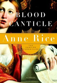 ✿ Blood Canticle ~ by Anne Rice ✿