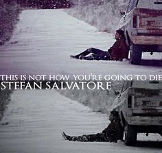 "#TVD The Vampire Diaries  ""This is not how you're going to die Stefan Salvatore"""