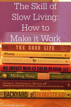 Townsend House: The Skill of Slow Living - How to Make it Work