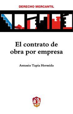 El contrato de obra por empresa / Antonio Tapia Hermida.    Reus, 2016