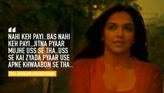 11 Unforgettable Deepika Padukone Dialogues That Prove She's The Queen Of Versatility Yjhd Quotes, Desi Quotes, Girly Quotes, Hindi Quotes, Movie Quotes, True Quotes, Funny Quotes, Movie Memes, Love Songs Lyrics