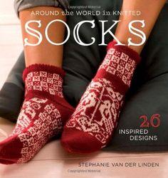 Around the World in Knitted Socks: 26 Inspired Designs by Stephanie van der Linden http://www.amazon.com/dp/1596682302/ref=cm_sw_r_pi_dp_PWjGub0STFZR0