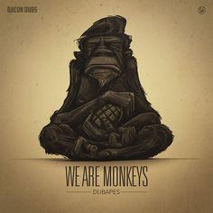 DubApes - We Are Monkeys - by Kristof Tarisznyas