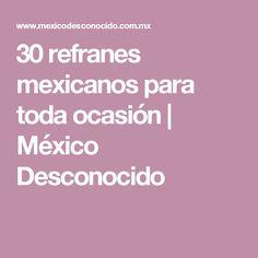 30 refranes mexicanos para toda ocasión   México Desconocido