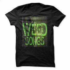 weed songs - #cute sweatshirt #victoria secret sweatshirt. BUY NOW => https://www.sunfrog.com/Music/weed-songs.html?68278