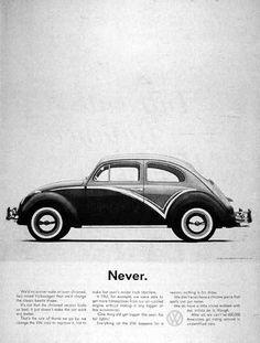VW Volkswagen 1962 Beetle Never - Mad Men Art: The Vintage Advertisement Art Collection Vw Commercial, Vw Logo, Bug Car, Auto Union, Vw Classic, Combi Vw, Vw Vintage, Mercedes Benz, Vw Cars