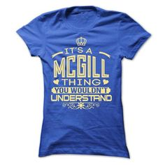 Cool IT IS MCGILL THING AWESOME SHIRT T-Shirts