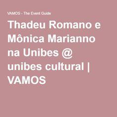 Thadeu Romano e Mônica Marianno na Unibes @ unibes cultural  VAMOS