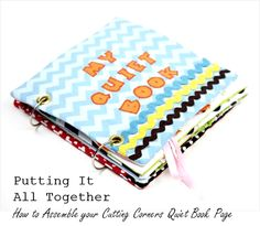 Putting it All Together - My Quilt Book using Riley Blake Fabrics