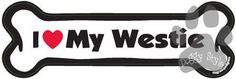 I Love My Westie Dog Bone Magnet http://doggystylegifts.com/products/i-love-my-westie-dog-bone-magnet