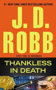 Thankless in Death by J. D. Robb, http://www.amazon.com/dp/B00C5R7GIA/ref=cm_sw_r_pi_dp_Aqwrtb0Y9A4KE