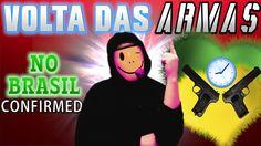 QUE COMECE A TRETA NO BRASIL: VOLTA DAS ARMAS CONFIRMED!!