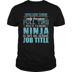 FORENSIC SCIENCE TECHNICIAN Ninja T-shirt