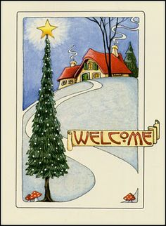 Christmas Welcome by Mary Engelbreit. Hope you have a wonderful holiday season! Noel Christmas, Vintage Christmas Cards, Christmas Images, Xmas Cards, Vintage Cards, Christmas And New Year, All Things Christmas, Christmas Crafts, Christmas Decorations