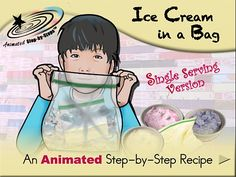 Ice Cream in a Bag - Single Version - Animated Step-by-Step Recipe  Available in 3 formats: Regular, SymbolStix, PCS