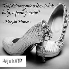 """""""Daj dziewczynie odpowiednie buty, a podbije świat."""" Marylin Monroe #cytat #cytatdnia #sentencja #zlotemysli #motywacja #jakVIP #BankBPS #marylinmonroe #marylin"""