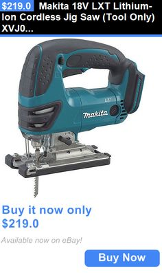 tools: Makita 18V Lxt Lithium-Ion Cordless Jig Saw (Tool Only) Xvj03z New BUY IT NOW ONLY: $219.0
