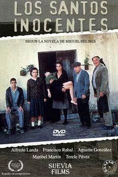 """""""Los Santos Inocentes"""", basada en el libro de Miguel Delibes """"Los Santos Inocentes"""""""