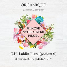 ORGANIQUE Wieczór Naturalnego Piękna w C.H. Lublin Plaza