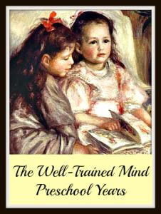 The Well-Trained Mind - The Preschool Years
