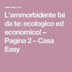 L'ammorbidente fai da te: ecologico ed economico! – Pagina 2 – Casa Easy