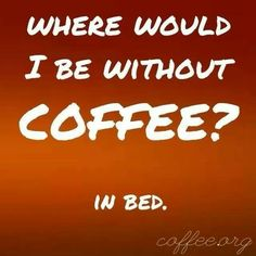 Where would I be without #coffee?