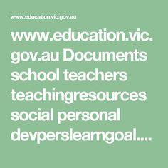 www.education.vic.gov.au Documents school teachers teachingresources social personal devperslearngoal.pdf School Teacher, Research, Literacy, Reflection, Self, Teaching, Education, Theory, Tips