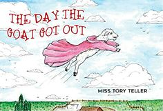The Day The Goat Got Out (The True Animal Tales Collectio...