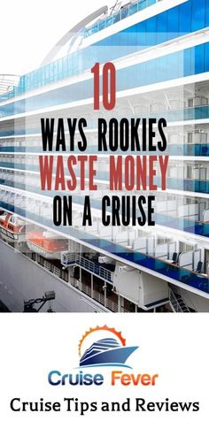 Here are some money-saving tips for your next cruise #vacation. 10 ways rookies waste money on a #cruise and how you can avoid the same mistakes, unless you really want to of course. I mean, it's your cruise after all. #cruisefever #rookiemistake #cruisetips #cruisecost #cruisedeals