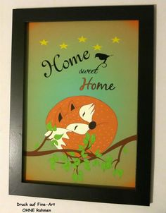 **Kunstdruck,Wandbild,Fuchs mit Home sweet Home**  Fine-Art Druck - Fuchs schläft entspannt auf Zweigen und wird von einem Vogel beobachtet. **Es kann statt diesem Text auch personalsierter Text,...