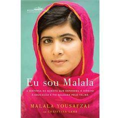 Livro - Eu Sou Malala: a História da Menina que Defendeu à Educação e Foi Baleada pelo Talibã - Malala Yousafzai e Christina Lamb
