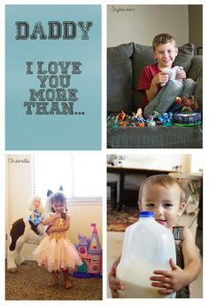 Take a picture of your kids with their favorite things and give to Dad for Fathers Day, saying Daddy I love you more than… :)
