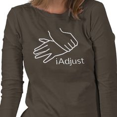 """Ladies """"I Adjust"""" t-shirt Get connected! Get adjusted! - O'Malley Chiropractic - Holland, MI #chiropractic https://www.facebook.com/pages/OMalley-Chiropractic/139398292746459"""