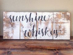 Sunshine and whiskey rustic pallet sign