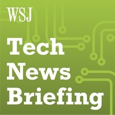 WSJ Tech Briefing, Late Edition, Sept. 1... from Wall Street Journal Tec...