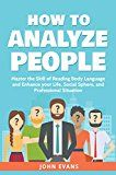 Free Kindle Book -   How To Analyze People: Master The Skill Of Reading Body Language And Enhance Your Life, Social Sphere, And Professional Situation Check more at http://www.free-kindle-books-4u.com/business-moneyfree-how-to-analyze-people-master-the-skill-of-reading-body-language-and-enhance-your-life-social-sphere-and-professional-situation/