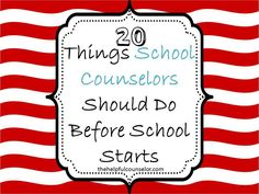 I definitely need to do these things! 20 Things School Counselors Should Do Before School Starts « The Helpful Counselor