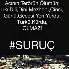#Suruçtakatliamvar Suruç'ta alev aldı insanlık namussuz bir bombanın yüzünden, Suruç'ta sayfa sayfa yandılar...